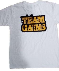 Making Gains Team Gains Shirt